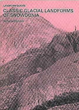 Classic Glacial Landforms of Snowdonia by KENNETH ADDISON-ExLibrary