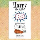 Harry The Spider and His Friend Charlie 9781477266205 by Gerald Irwin Book