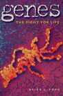 Genes: The Fight for Life by Brian J. Ford (Paperback, 1999)