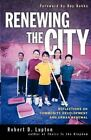 Renewing the City: Reflections on Community Development and Urban Renewal by Robert D Lupton (Paperback / softback, 2009)