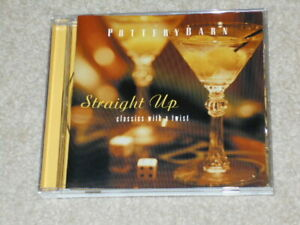 Pottery Barn Straight Up Classics With A Twist Cd