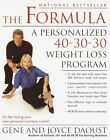 The Formula: A Personalized 40-30-30 Fat-Burning Nutrition Program by Joyce Daoust, Gene Daoust (Paperback / softback)
