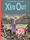 X'Ed Out by Charles Burns (Hardback)