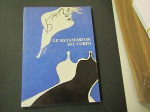 Le-metamorfosi-del-corpo-a-cura-di-Guadagnini-Walter-Mazzotta-1996-I