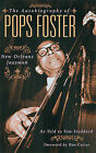 The Autobiography of Pops Foster: New Orleans Jazz Man by Tom Stoddard (Paperback, 2005)