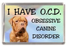 "Dogue de Bordeaux Dog Fridge Magnet ""I HAVE O.C.D.""  by Starprint"