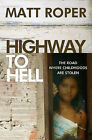 Highway to Hell: The Road Where Childhoods are Stolen by Matt Roper (Paperback, 2013)