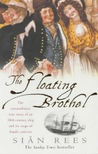 1 of 1 - The Floating Brothel: The extraordinary true story o... by Rees, Sian 0747266328