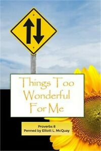 Things-Too-Wonderful-for-Me-Proverbs-8-Paperback-or-Softback