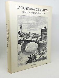 LA-TOSCANA-DESCRITTA-incisori-e-viaggiatori-del-039-700-Tongiorgi-Tosi-Pacini-1990