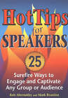 Hot Tips for Speakers: Surefire Ways to Engage and Captivate Any Group or Audience by Mark Reardon, Rob Abernathy (Paperback, 2001)