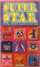 Super Star: A Hip Chick's Guide To The Top by Rachel Bell (Paperback)