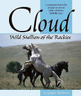 Cloud: Wild Stallion of the Rockies by Ginger Kathrens (Paperback, 2001)