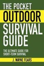 The Pocket Outdoor Survival Guide: The Ultimate Guide for Short-Term Survival (S