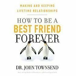 How to be a Best Friend Forever: Making and Keeping Lifetime Relationships 8