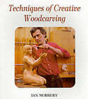 Techniques of Creative Woodcarving by Ian Norbury (Paperback, 1990)