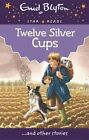 Twelve Silver Cups by Enid Blyton (Paperback, 2014)