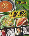 A Teen Guide to Fast, Delicious Lunches by Dana Meachen Rau (Hardback)