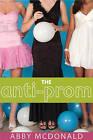 The Anti-Prom by Abby McDonald (Hardback, 2011)