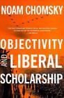 Objectivity and Liberal Scholarship by Noam Chomsky (Paperback, 2003)