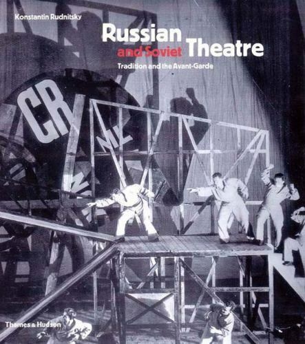 Russian and Soviet Theatre : Tradition and the Avant-Garde