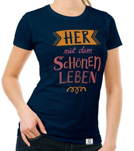 Her mit dem schönen Leben Damen T-Shirt Happy Glück Freizeit