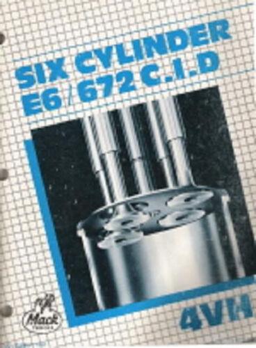 Mack E6 672 CID 6 Cylinder 4 Valve Diesel Engine Repair Overhaul Manual 56724VH