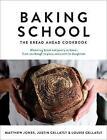 Baking School: The Bread Ahead Cookbook by Louise Gellatly, Justin Gellatly, Matt Jones (Hardback, 2017)