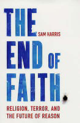 The End of Faith: Religion, Terror, and the Future of Reason-ExLibrary