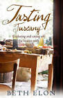 Tasting Tuscany: Exploring and Eating off the Beaten Track by Beth Elon (Paperback, 2006)