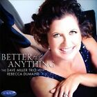 Better Than Anything by David Miller/Rebecca Dumaine/The Dave Miller Trio (CD, Feb-2014, Summit Records)