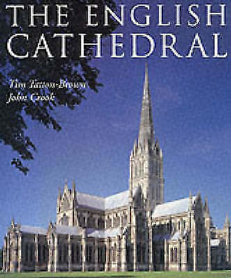 (Good)-The English Cathedral (Hardcover)-Crook, John, Tatton-Brown, T.W.T.-18433