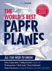 The World`s Best Paper Planes von Tobias Friedrich (2015, Kunststoffeinband)
