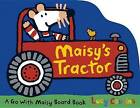 Maisy's Tractor by Lucy Cousins (Board book, 2015)