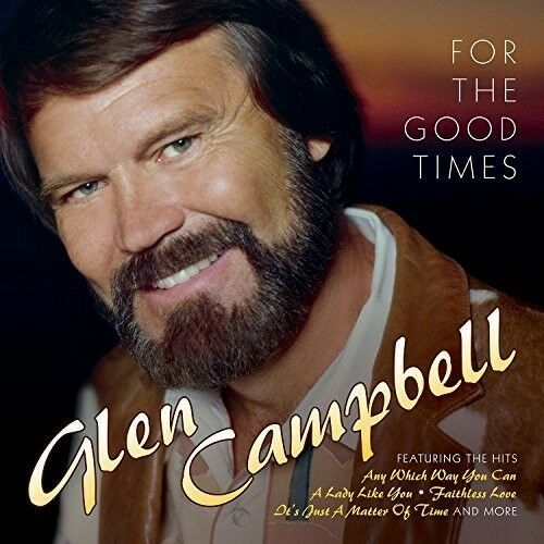Glen Campbell - For The Good Times [New CD]