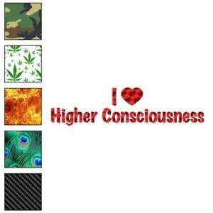 I-Love-Higher-Consciousness-Decal-Sticker-Choose-Pattern-Size-3511