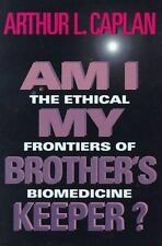 Am I My Brother's Keeper?: The Ethical Frontiers of Biomedicine (Medic-ExLibrary