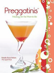 Preggatinis-Mixology-for-the-Mom-to-Be-by-Natalie-Bovis-Nelsen-2009-Paperb