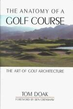 The Anatomy of a Golf Course by Tom Doak (1998, Hardcover)