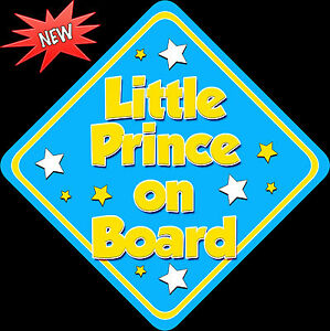 Little Prince Baby on Board Car Sign Non Personalised Bright Blue /& Yellow