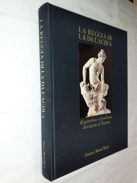 LA REGGIA DI LA' DA L'ACQUA - AAVV - FRANCO MARIA RICCI - 1991