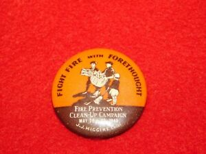 VINTAGE-PINBACK-BUTTON-1940-CAMPAIGN-FIGHT-FIRE-WITH-FORETHOUGHT-SCHENECTADY-NY