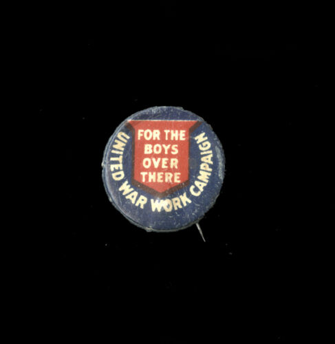 "1918 United War Work Campaign ""For the Boys Over There"" WWI Pin"