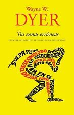 Vintage Espanol: Tus Zonas Erróneas : Guía para combatir las Causas de la...