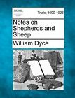 Notes on Shepherds and Sheep by William Dyce (Paperback / softback, 2012)