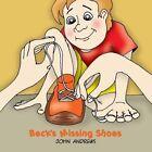 Beck's Missing Shoes by John Andrews (Paperback / softback, 2013)