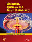 Kinematics, Dynamics, and Design of Machinery by Gary L. Kinzel, Kenneth J. Waldron, Sunil K. Agrawal (Hardback, 2016)