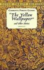 The Yellow Wallpaper by Charlotte Perkins Gilman (Paperback, 1998)
