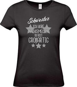Lady-T-Shirt-Schwester-ich-habe-nachgemessen-du-bist-Grossartig-Familie