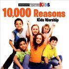 10,000 Reasons Kids Worship by Worship Together Kids (CD, Mar-2014, Worship Together)